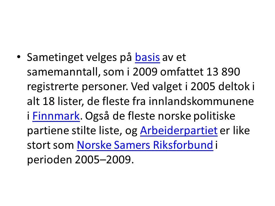 Sametinget velges på basis av et samemanntall, som i 2009 omfattet 13 890 registrerte personer. Ved valget i 2005 deltok i alt 18 lister, de fleste fr
