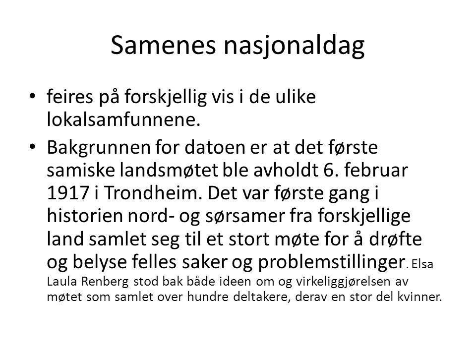 Samenes nasjonaldag feires på forskjellig vis i de ulike lokalsamfunnene. Bakgrunnen for datoen er at det første samiske landsmøtet ble avholdt 6. feb