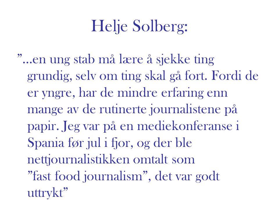 """Helje Solberg: """"…en ung stab må lære å sjekke ting grundig, selv om ting skal gå fort. Fordi de er yngre, har de mindre erfaring enn mange av de rutin"""