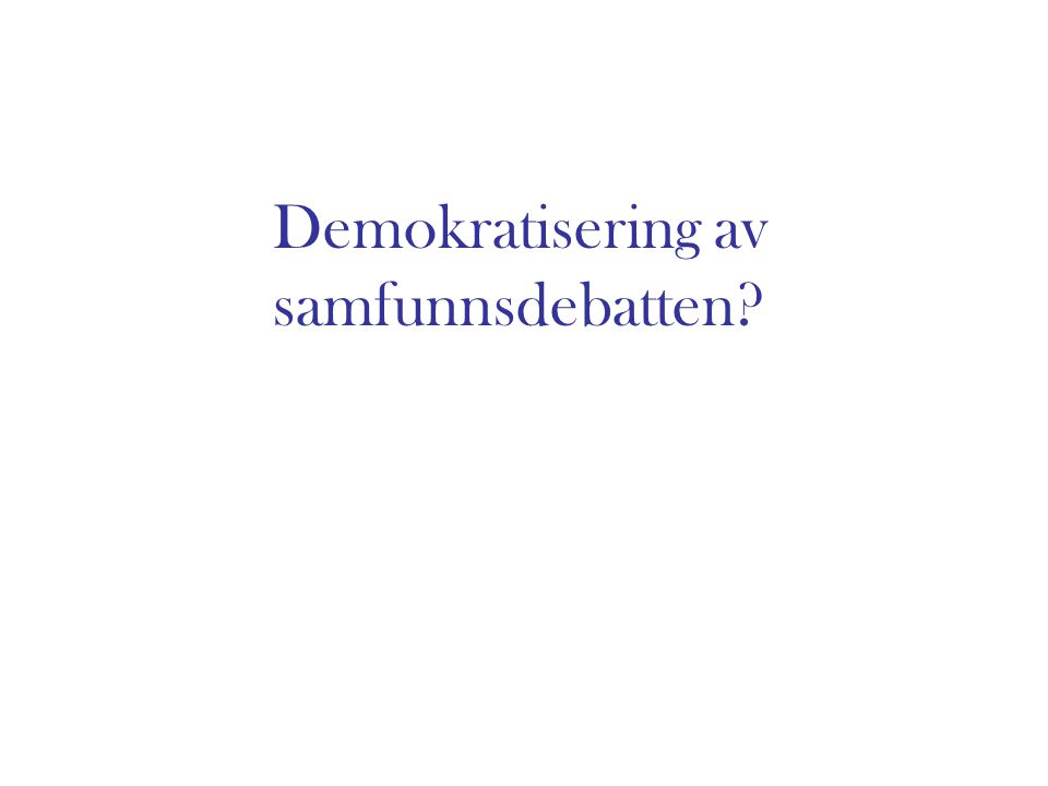 Demokratisering av samfunnsdebatten?