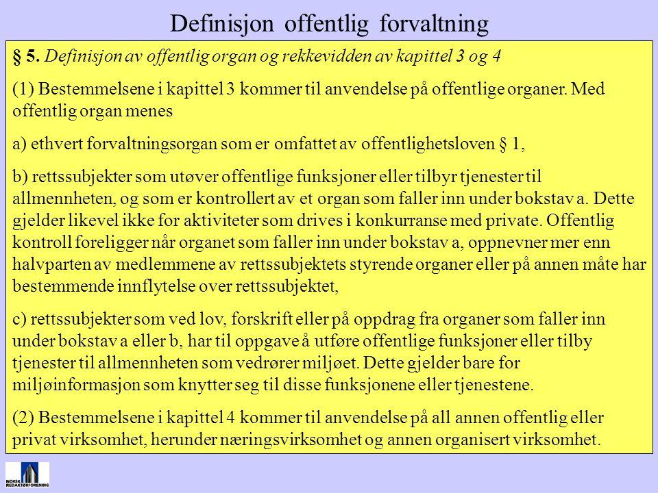 § 5. Definisjon av offentlig organ og rekkevidden av kapittel 3 og 4 (1) Bestemmelsene i kapittel 3 kommer til anvendelse på offentlige organer. Med o