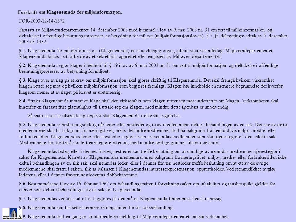 om Klagenemnda for miljøinformasjon. FOR-2003-12-14-1572 Fastsatt av Miljøverndepartementet 14. desember 2003 med hjemmel i lov av 9. mai 2003 nr. 31