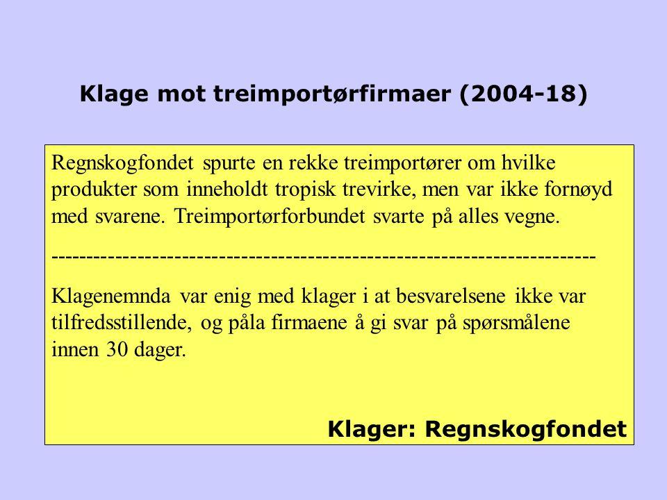 Klage mot treimportørfirmaer (2004-18) Regnskogfondet spurte en rekke treimportører om hvilke produkter som inneholdt tropisk trevirke, men var ikke fornøyd med svarene.