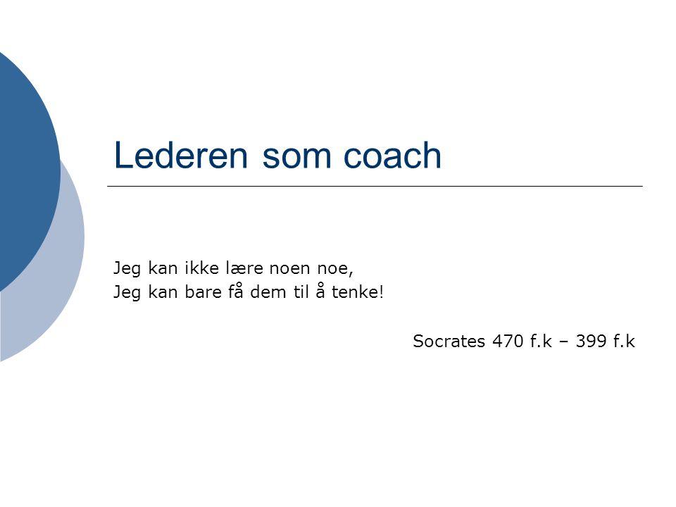 Oppgave 2+2 Tenk på en person som du har møtt i løpet av livet som fungerte som en god coach for deg.