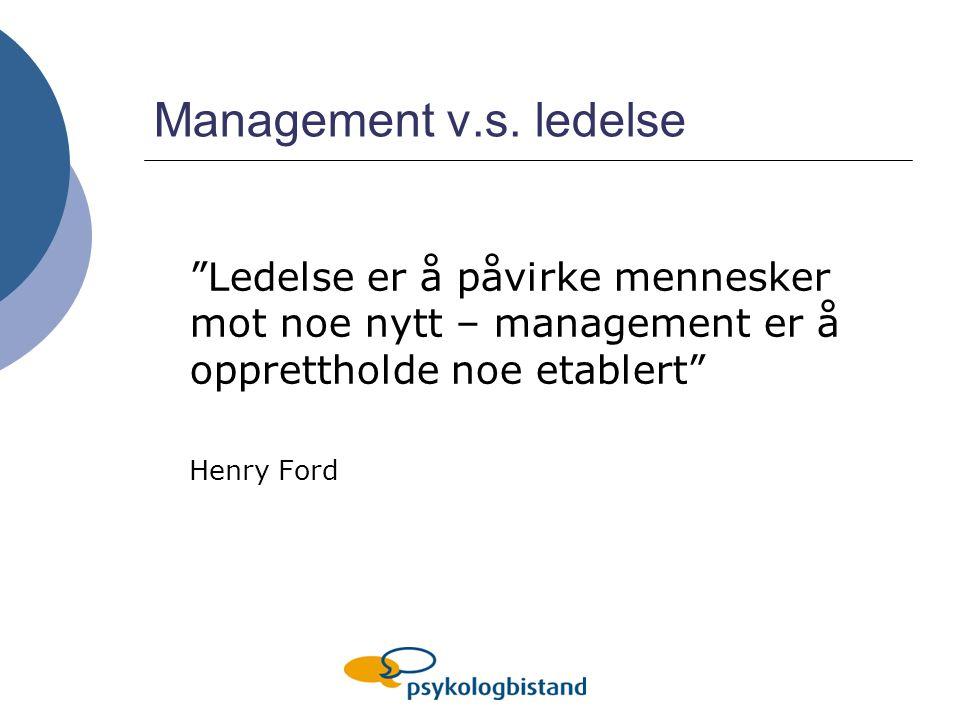 Å lede organisasjoner i endring Viktige grep for å få til endringer i organisasjoner 1.