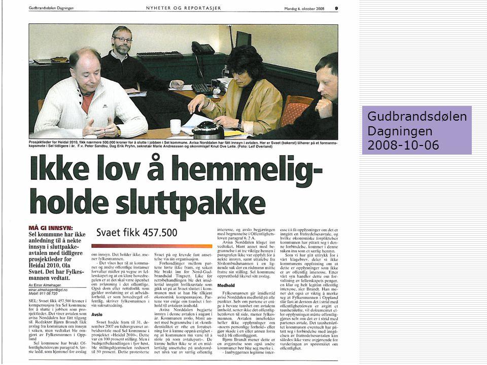 Sluttavtaler – et eksempel  Prosjektleder i Sel kommune  Skulle lede Heidal 2010  Forlangte fast ansettelse  Forlik: Fratredelse mot kompensasjon  Avtalen: Hemmelig  Klaget inn av avisen Norddalen