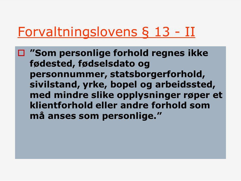 Forvaltningslovens § 13 - I  § 13. (taushetsplikt).
