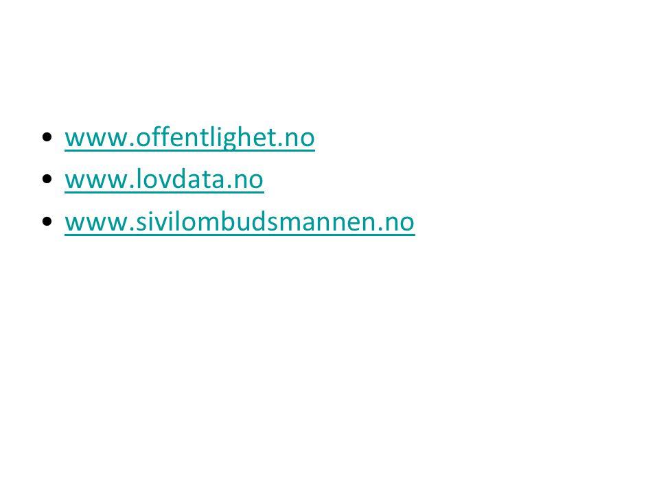 www.offentlighet.no www.lovdata.no www.sivilombudsmannen.no
