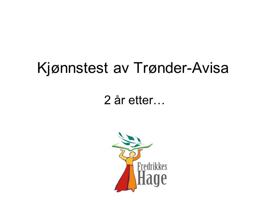 Trønder-Avisa sine mål 1.Begge kjønn skal i spaltene være representert med minst 40 % 2.