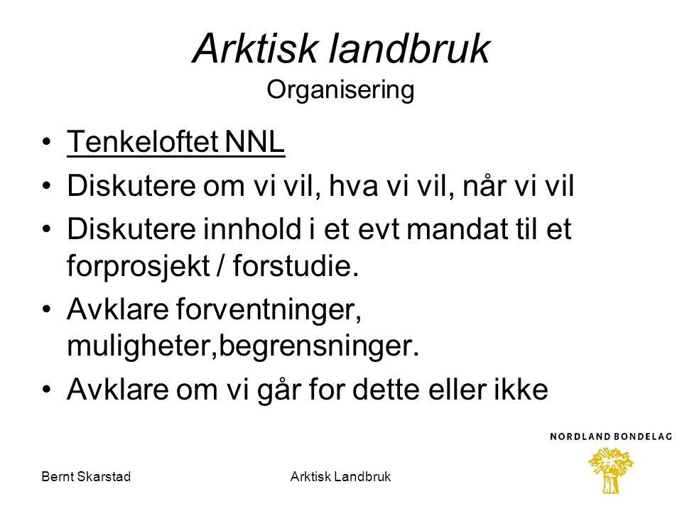 Arktisk landbruk Organisering Tenkeloftet NNL Diskutere om vi vil, hva vi vil, når vi vil Diskutere innhold i et evt mandat til et forprosjekt / forst