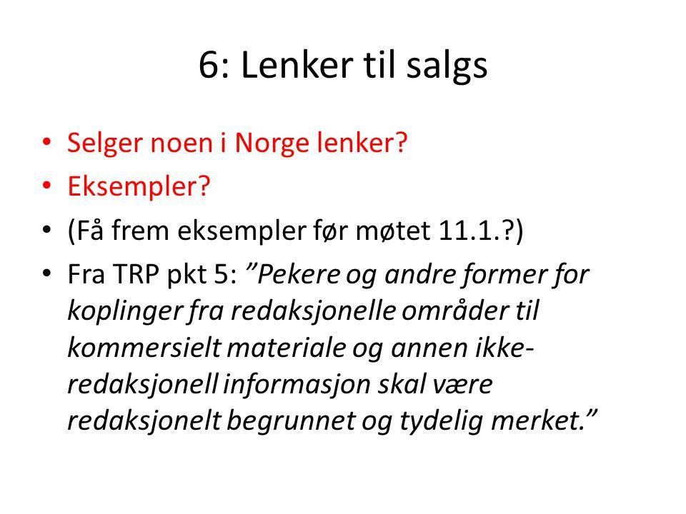 """6: Lenker til salgs Selger noen i Norge lenker? Eksempler? (Få frem eksempler før møtet 11.1.?) Fra TRP pkt 5: """"Pekere og andre former for koplinger f"""