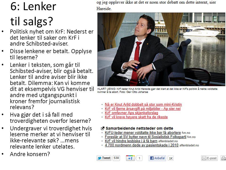 6: Lenker til salgs? Politisk nyhet om KrF: Nederst er det lenker til saker om KrF i andre Schibsted-aviser. Disse lenkene er betalt. Opplyse til lese