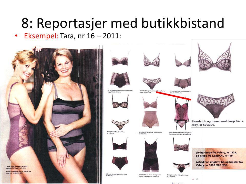8: Reportasjer med butikkbistand Eksempel: Tara, nr 16 – 2011: