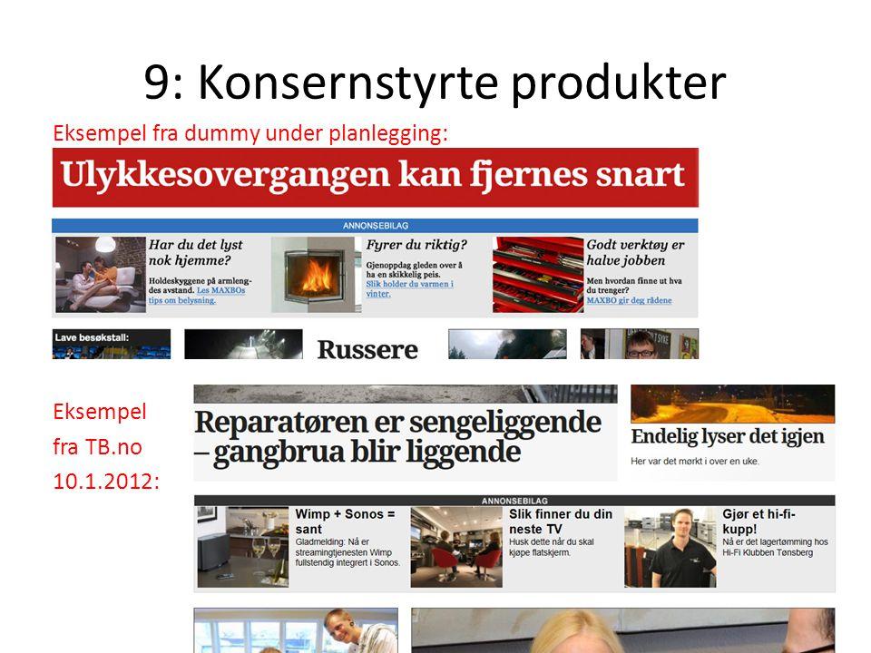 9: Konsernstyrte produkter Eksempel fra dummy under planlegging: Eksempel fra TB.no 10.1.2012: