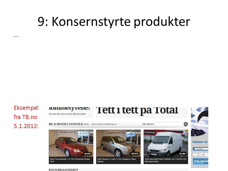 9: Konsernstyrte produkter … Eksempel fra TB.no 5.1.2012: