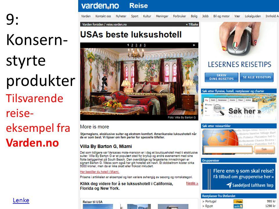9: Konsern- styrte produkter Tilsvarende reise- eksempel fra Varden.no Lenke