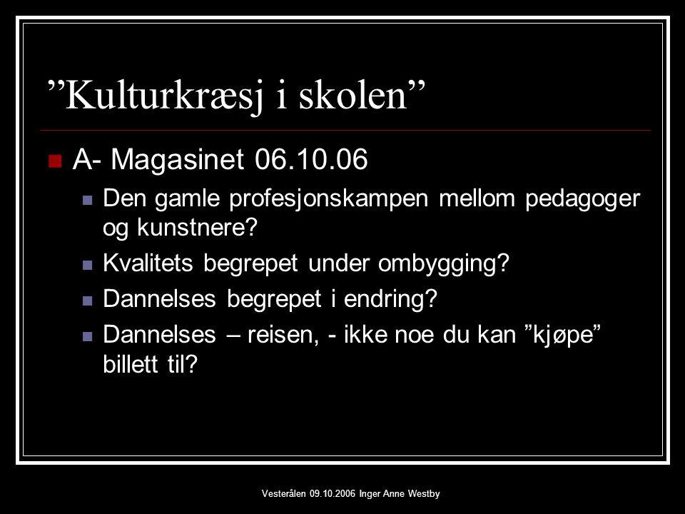 Vesterålen 09.10.2006 Inger Anne Westby Hva er utfordringene.