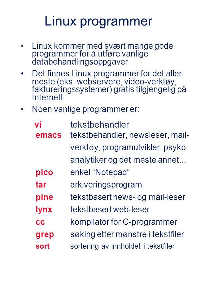 Linux programmer Linux kommer med svært mange gode programmer for å utføre vanlige databehandlingsoppgaver Det finnes Linux programmer for det aller meste (eks.