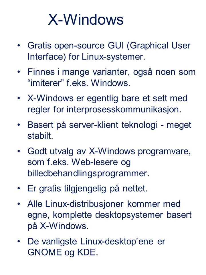 X-Windows Gratis open-source GUI (Graphical User Interface) for Linux-systemer.
