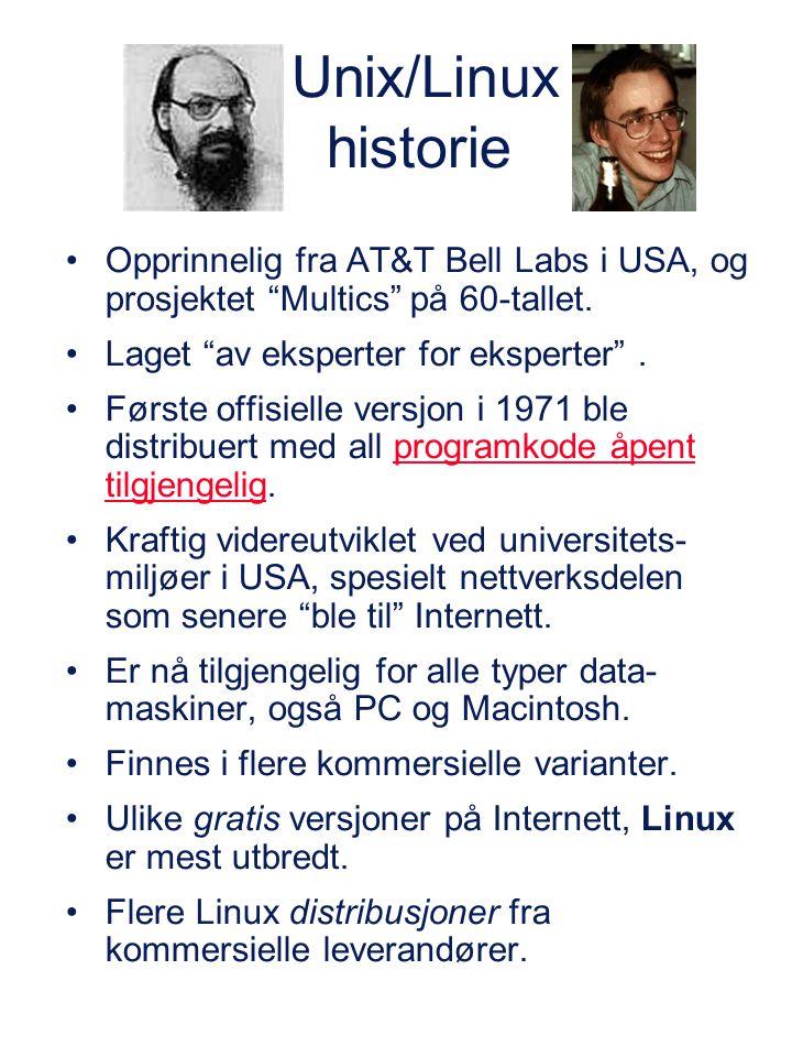 """Unix/Linux historie Opprinnelig fra AT&T Bell Labs i USA, og prosjektet """"Multics"""" på 60-tallet. Laget """"av eksperter for eksperter"""". Første offisielle"""