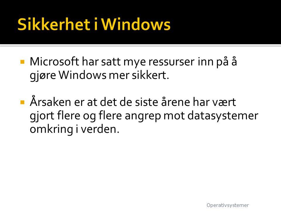  Microsoft har satt mye ressurser inn på å gjøre Windows mer sikkert.  Årsaken er at det de siste årene har vært gjort flere og flere angrep mot dat
