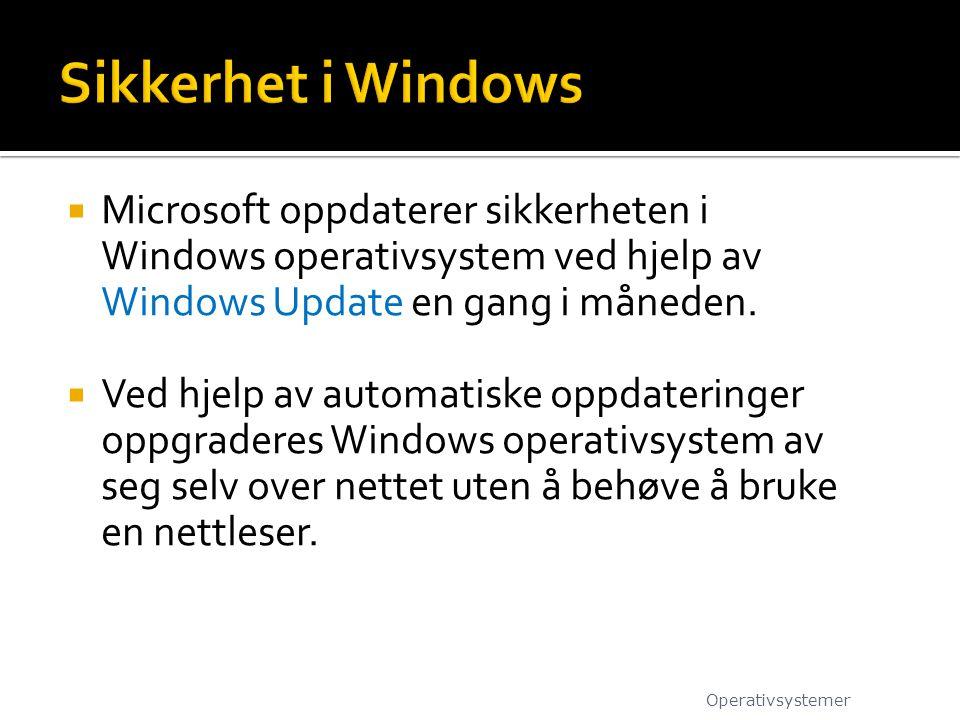  Microsoft oppdaterer sikkerheten i Windows operativsystem ved hjelp av Windows Update en gang i måneden.  Ved hjelp av automatiske oppdateringer op