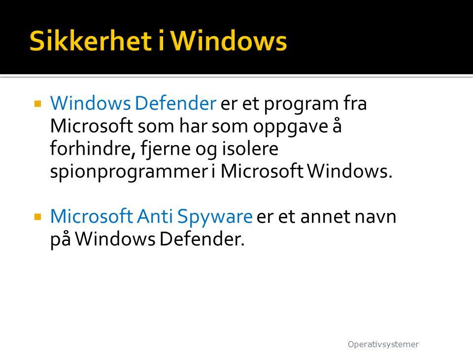  Windows Defender er et program fra Microsoft som har som oppgave å forhindre, fjerne og isolere spionprogrammer i Microsoft Windows.