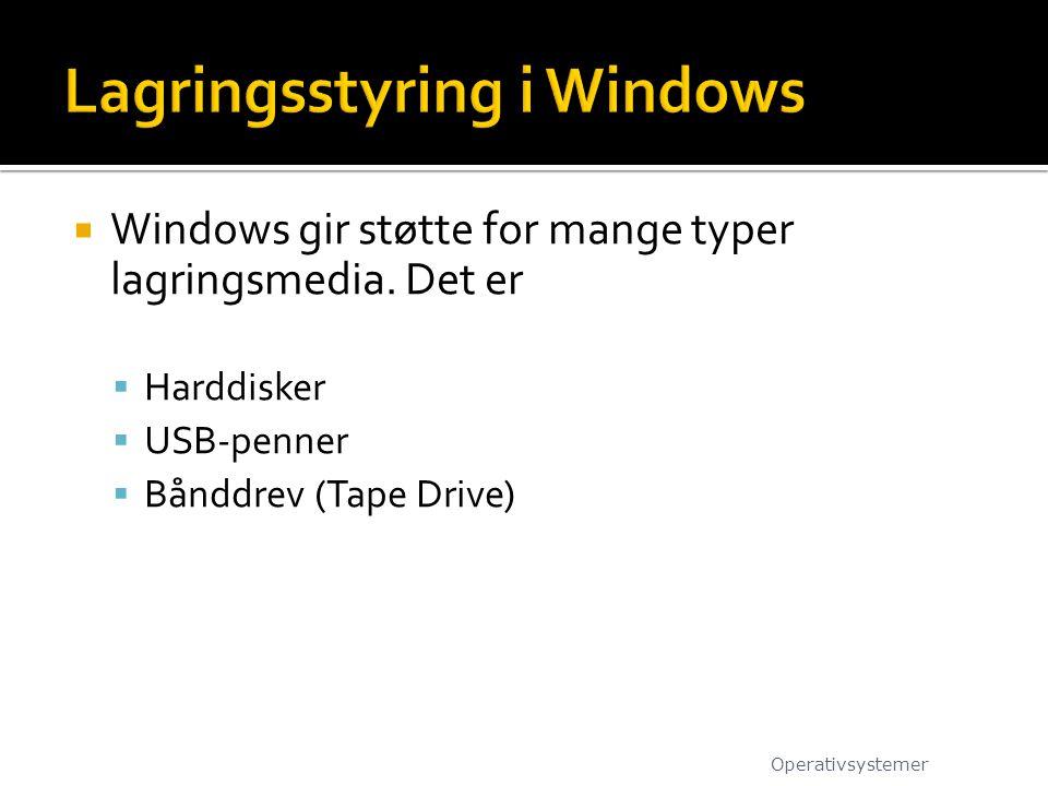  Windows gir støtte for mange typer lagringsmedia.