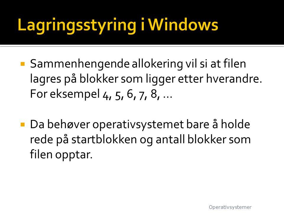  Sammenhengende allokering vil si at filen lagres på blokker som ligger etter hverandre. For eksempel 4, 5, 6, 7, 8, …  Da behøver operativsystemet