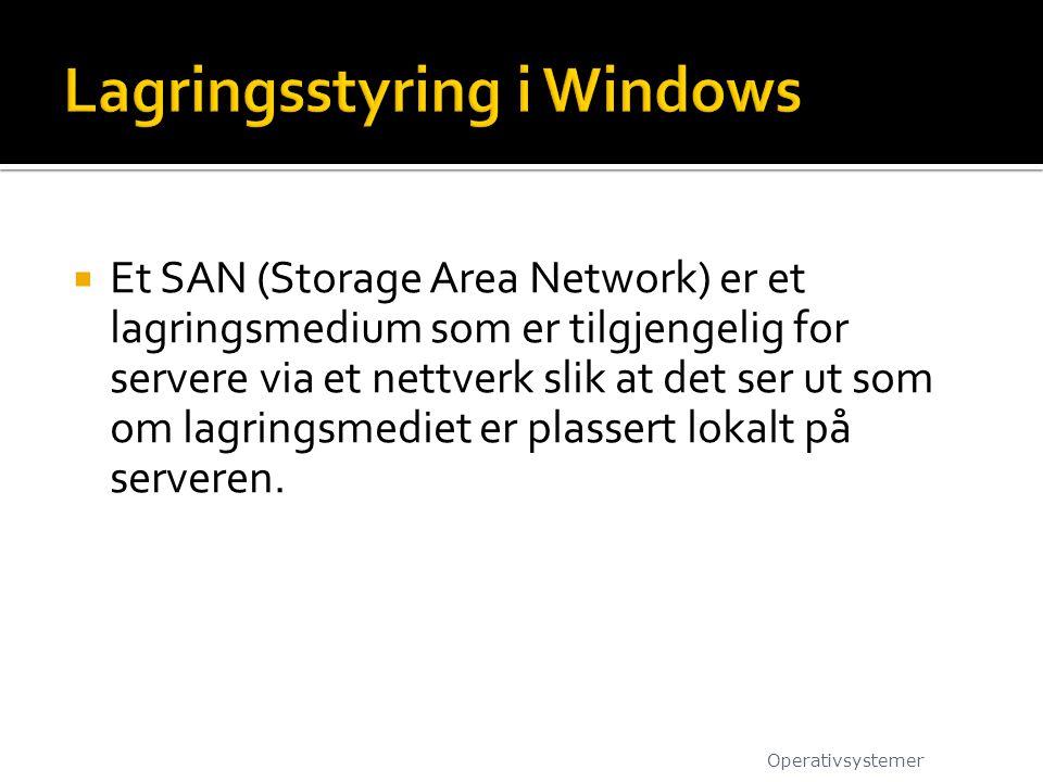  Et SAN (Storage Area Network) er et lagringsmedium som er tilgjengelig for servere via et nettverk slik at det ser ut som om lagringsmediet er plassert lokalt på serveren.