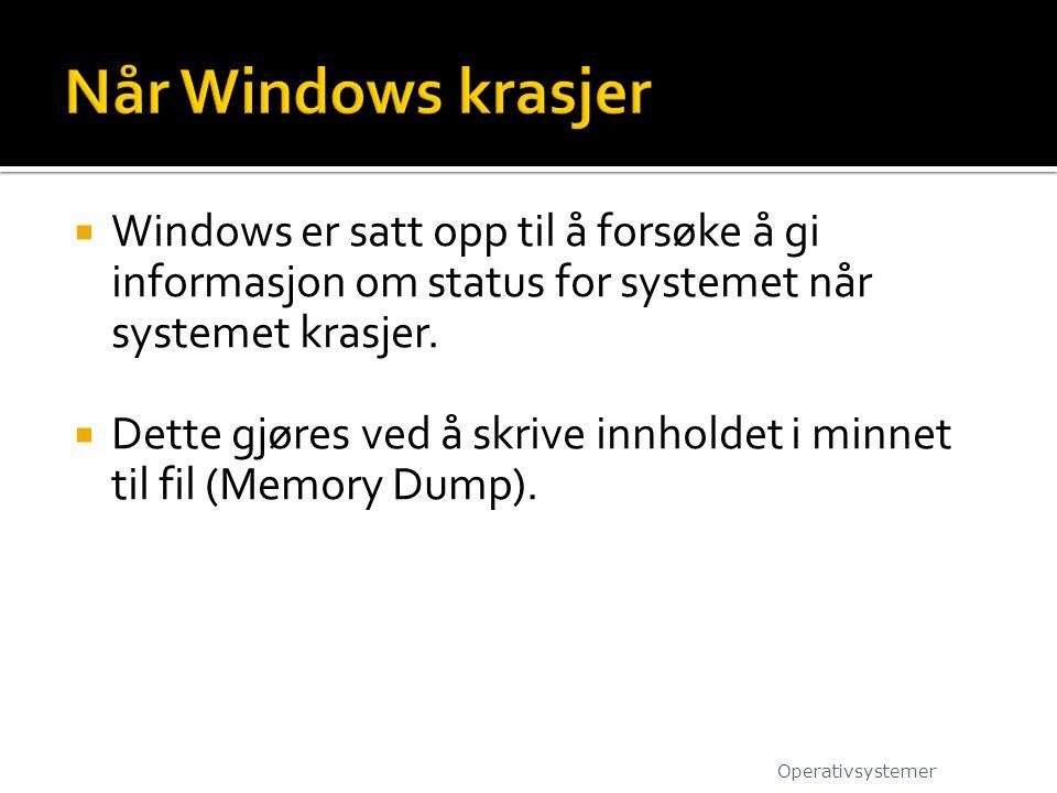  Windows er satt opp til å forsøke å gi informasjon om status for systemet når systemet krasjer.  Dette gjøres ved å skrive innholdet i minnet til f