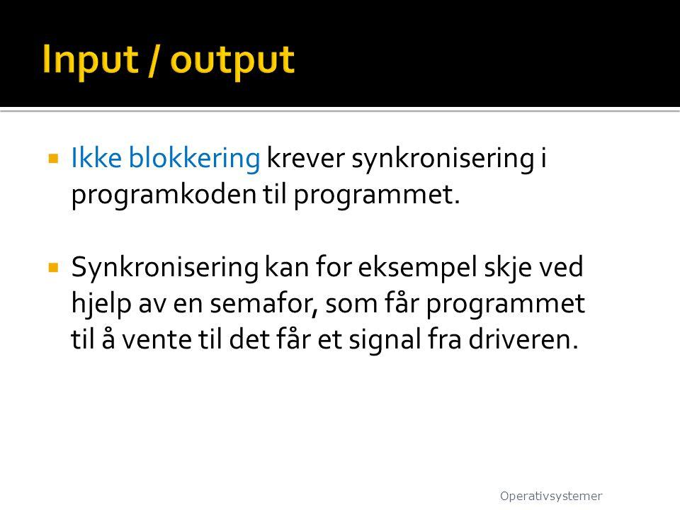  Ikke blokkering krever synkronisering i programkoden til programmet.  Synkronisering kan for eksempel skje ved hjelp av en semafor, som får program