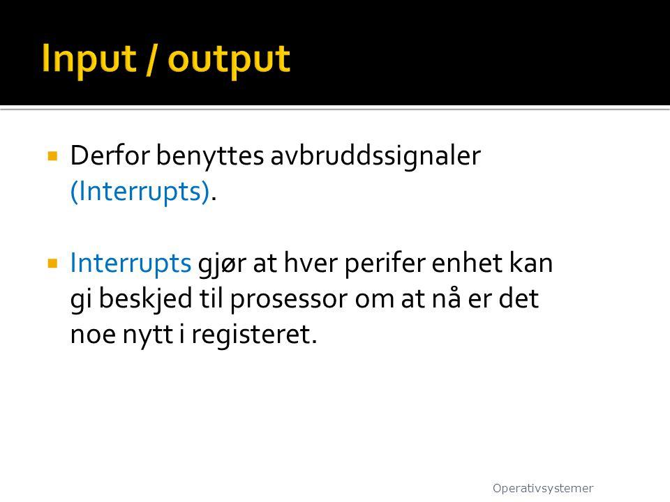  Derfor benyttes avbruddssignaler (Interrupts).