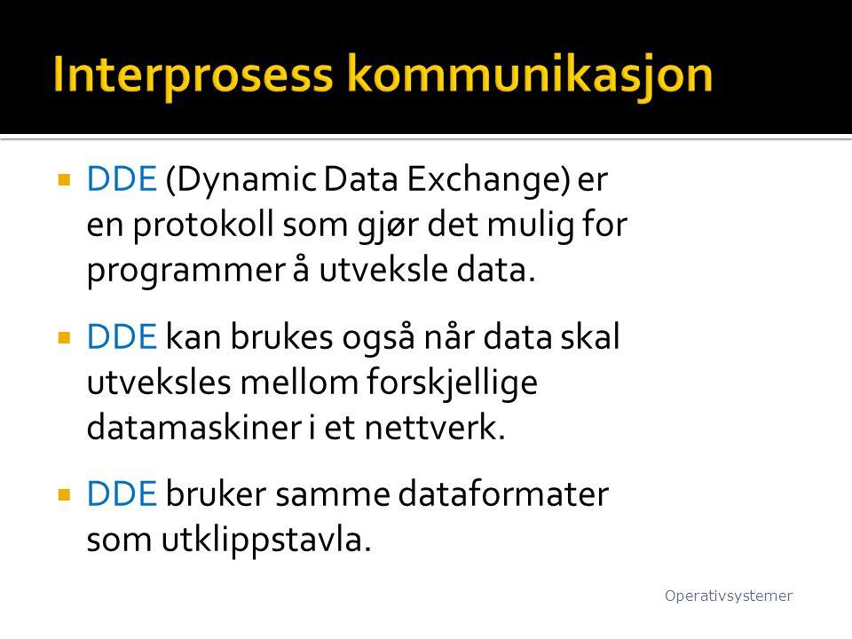  DDE (Dynamic Data Exchange) er en protokoll som gjør det mulig for programmer å utveksle data.  DDE kan brukes også når data skal utveksles mellom