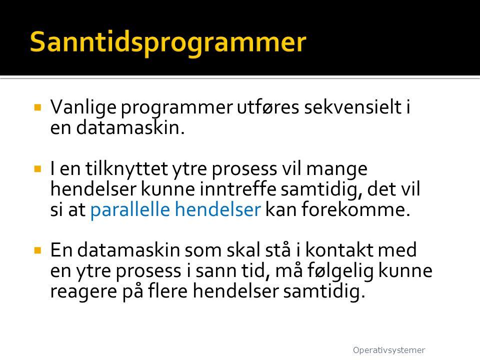  Vanlige programmer utføres sekvensielt i en datamaskin.  I en tilknyttet ytre prosess vil mange hendelser kunne inntreffe samtidig, det vil si at p