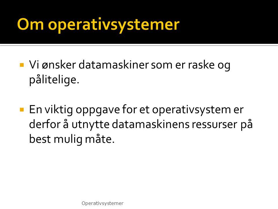  Vanlige operativsystemer på en datamaskin arbeider ikke i sanntid.