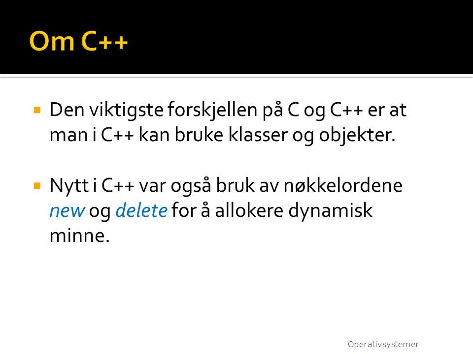  Den viktigste forskjellen på C og C++ er at man i C++ kan bruke klasser og objekter.  Nytt i C++ var også bruk av nøkkelordene new og delete for å