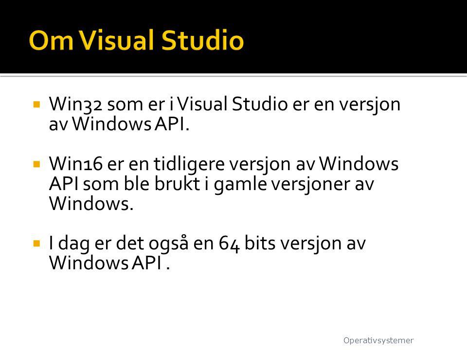  Win32 som er i Visual Studio er en versjon av Windows API.  Win16 er en tidligere versjon av Windows API som ble brukt i gamle versjoner av Windows