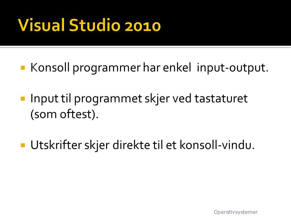  Konsoll programmer har enkel input-output.  Input til programmet skjer ved tastaturet (som oftest).  Utskrifter skjer direkte til et konsoll-vindu
