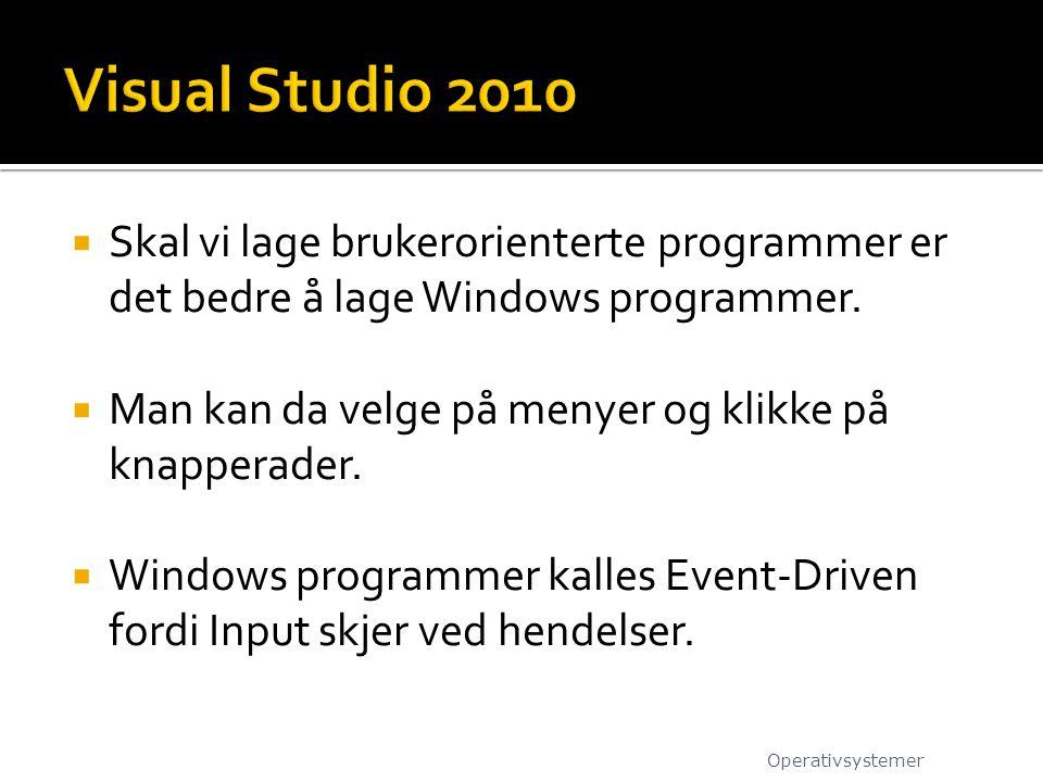  Skal vi lage brukerorienterte programmer er det bedre å lage Windows programmer.  Man kan da velge på menyer og klikke på knapperader.  Windows pr