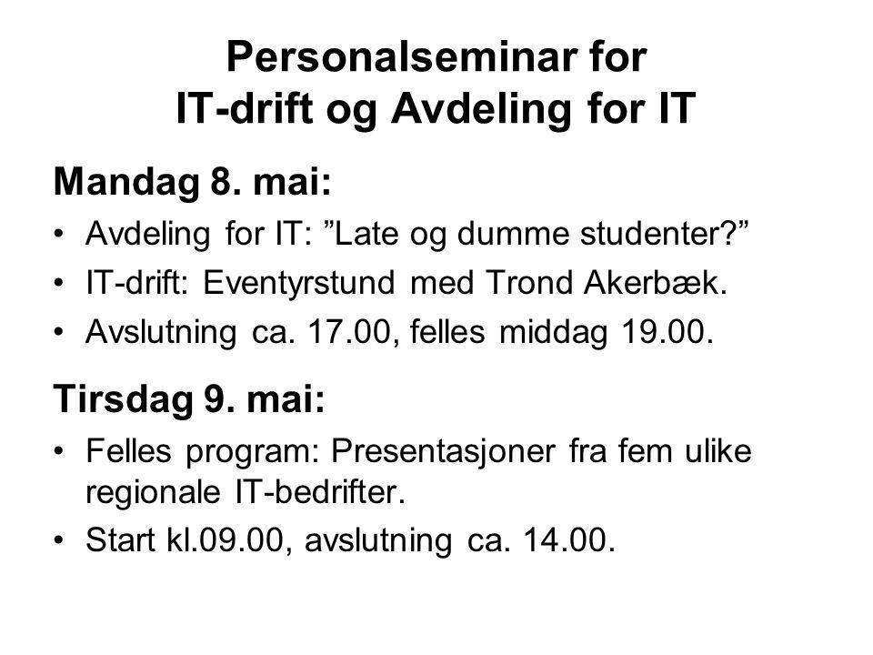 Personalseminar for IT-drift og Avdeling for IT Mandag 8.