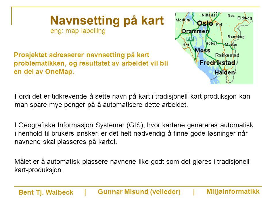 eng: map labelling Navnsetting på kart Prosjektet adresserer navnsetting på kart problematikken, og resultatet av arbeidet vil bli en del av OneMap.