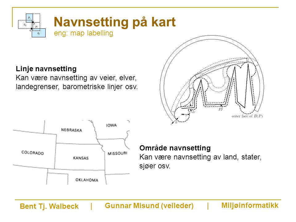 eng: map labelling Navnsetting på kart Bent Tj.