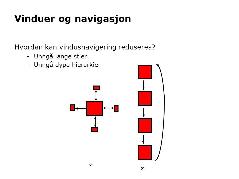 Vinduer og navigasjon Hvordan kan vindusnavigering reduseres.
