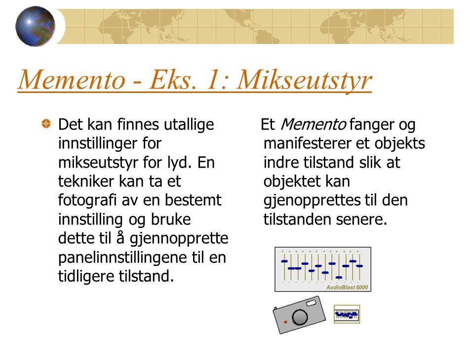 Memento - Eks. 1: Mikseutstyr Det kan finnes utallige innstillinger for mikseutstyr for lyd. En tekniker kan ta et fotografi av en bestemt innstilling