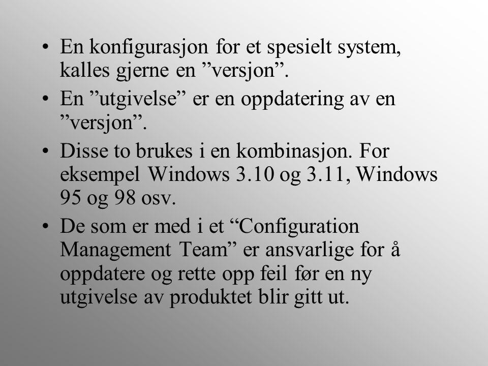 """En konfigurasjon for et spesielt system, kalles gjerne en """"versjon"""". En """"utgivelse"""" er en oppdatering av en """"versjon"""". Disse to brukes i en kombinasjo"""