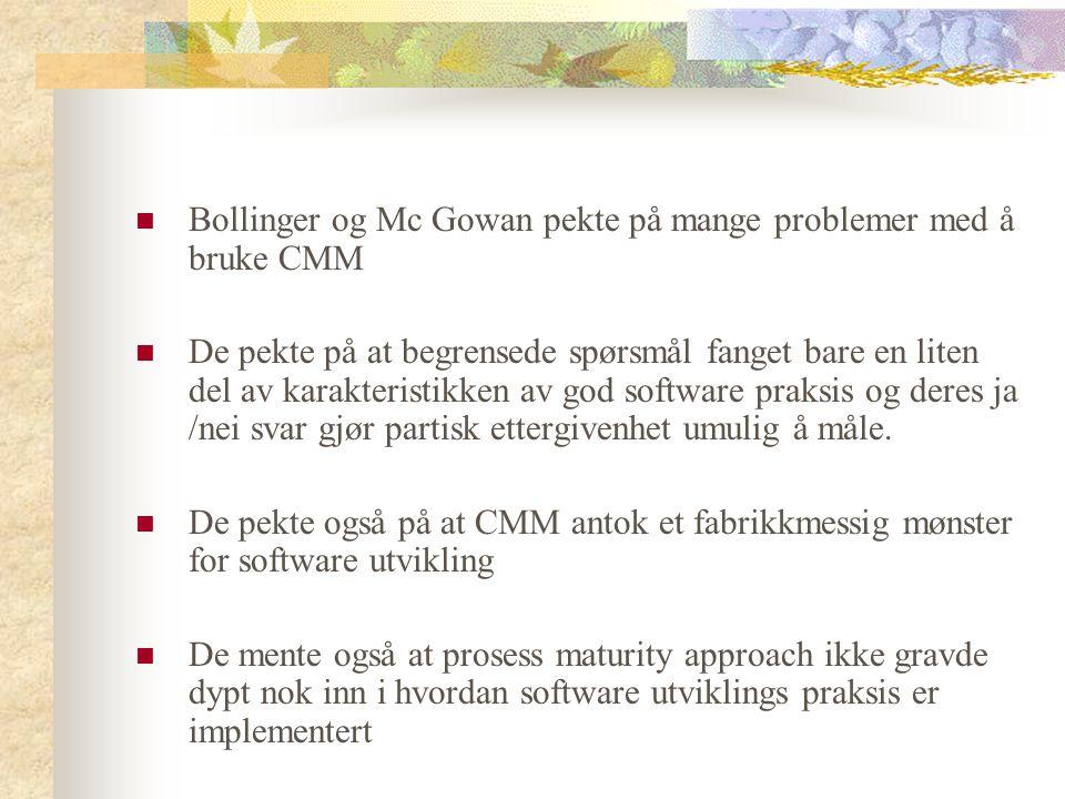 Bollinger og Mc Gowan pekte på mange problemer med å bruke CMM De pekte på at begrensede spørsmål fanget bare en liten del av karakteristikken av god
