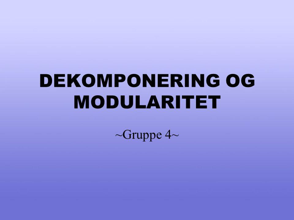 Gjennomgang Designtyper/kriterier innen dekomponering Dekomponeringsspesifikasjon Strukturert og objektorientert design