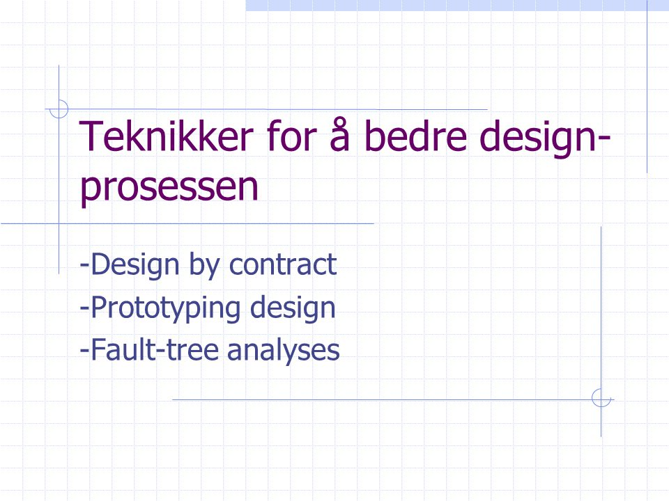 Design by contract - Hermand Meyer Et sett med avtaler mellom to komponenter (Client og Supplier) Komponenter kan være klasser, metoder, objekter osv…  Preconditions  * handling *  Postconditions