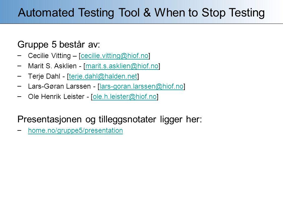 Fault seeding When to Stop Testing Software Engineering: Gruppe 5 [home.no/gruppe5/presentation]home.no/gruppe5/presentation Antall innsatte feil funnet = Antall andre feil funnet Antall innsatte feil totaltAntall andre feil totalt Slideoversikt: 1.Om Gruppe 5 2.Introduksjon 3.Statisk analyse 4.SA: Eksempel 5.Dynamisk analyse 6.TE: Capture and Replay 7.TE: Stubs and Drivers 8.Automatiserte testmiljøer 9.Test Case generatorer 10.When to Stop Testing 11.Ulogisk sammenheng 12.Fault seeding 13.Effektivitetsberegning 14.Trygghet på feilfrihet